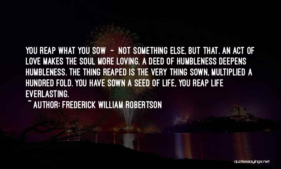 Love Is Not Something Quotes By Frederick William Robertson