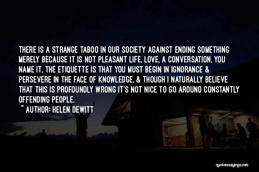 Love Is Not Something Quotes By Helen DeWitt