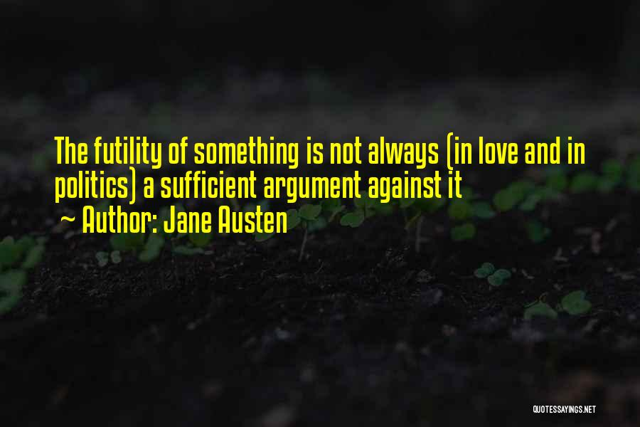 Love Is Not Something Quotes By Jane Austen