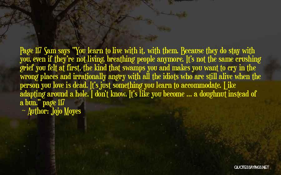 Love Is Not Something Quotes By Jojo Moyes