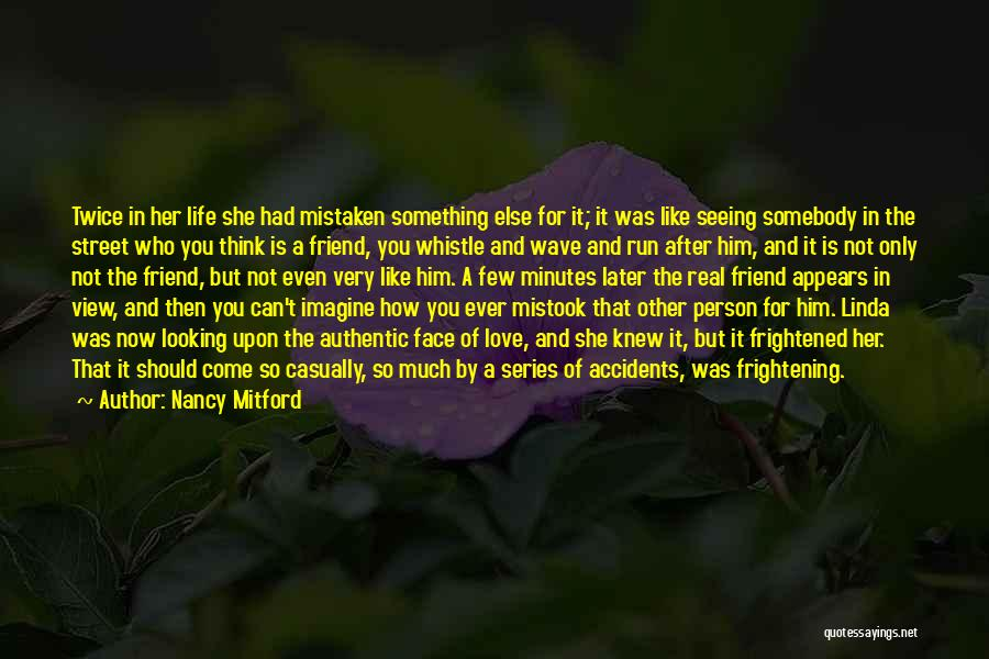 Love Is Not Something Quotes By Nancy Mitford
