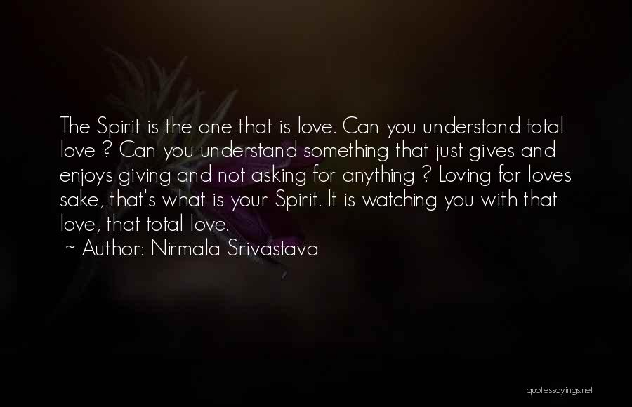 Love Is Not Something Quotes By Nirmala Srivastava