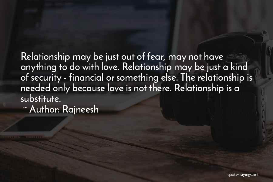 Love Is Not Something Quotes By Rajneesh