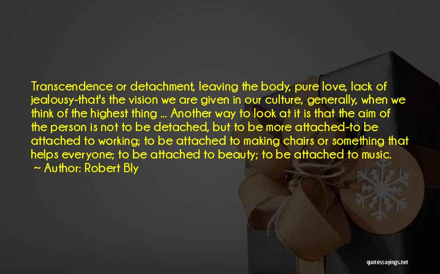 Love Is Not Something Quotes By Robert Bly