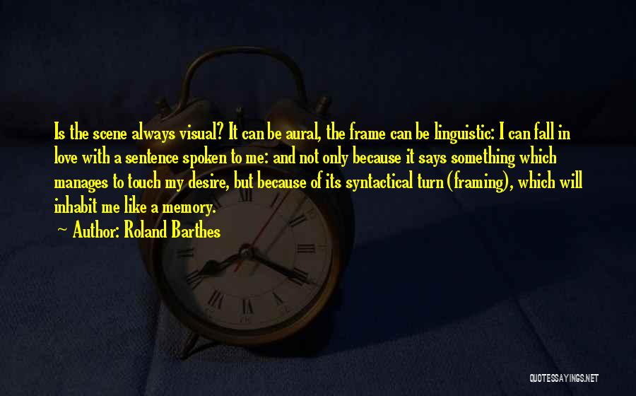 Love Is Not Something Quotes By Roland Barthes
