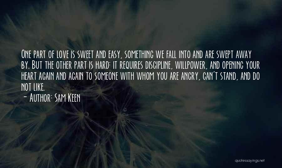 Love Is Not Something Quotes By Sam Keen
