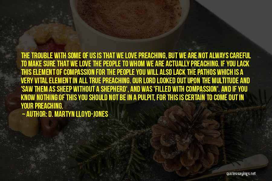 Love Is Nothing Without You Quotes By D. Martyn Lloyd-Jones