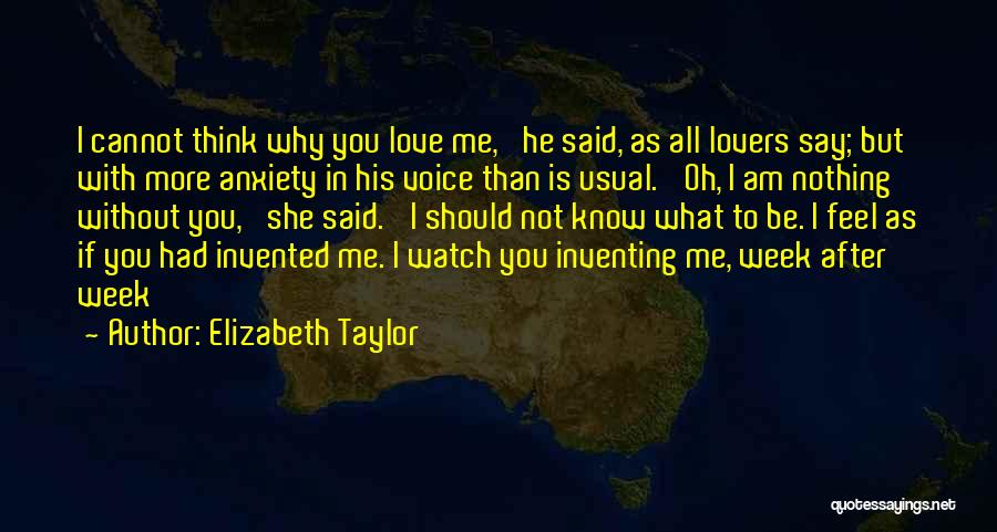 Love Is Nothing Without You Quotes By Elizabeth Taylor