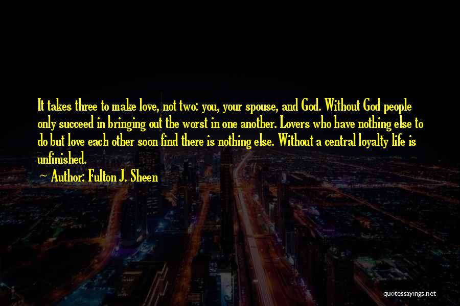 Love Is Nothing Without You Quotes By Fulton J. Sheen