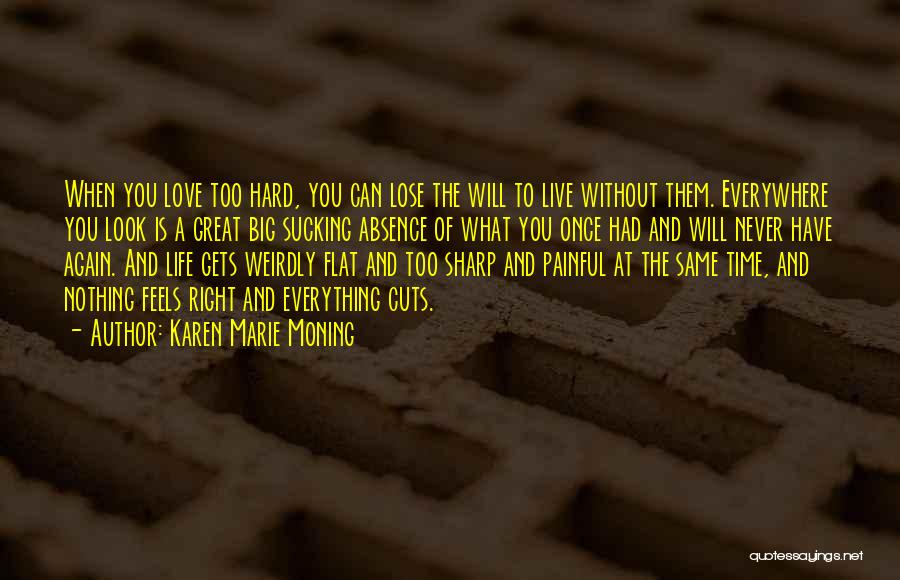 Love Is Nothing Without You Quotes By Karen Marie Moning