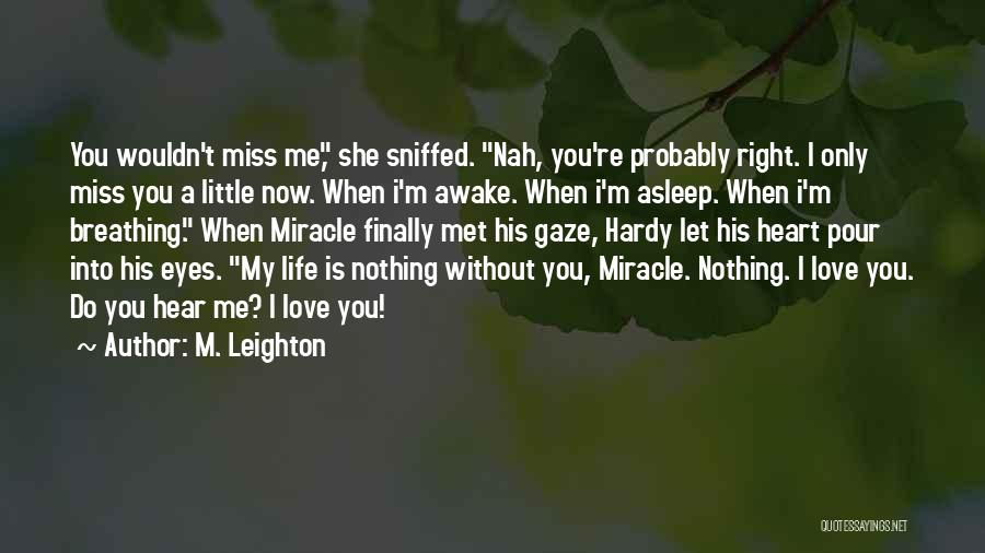 Love Is Nothing Without You Quotes By M. Leighton