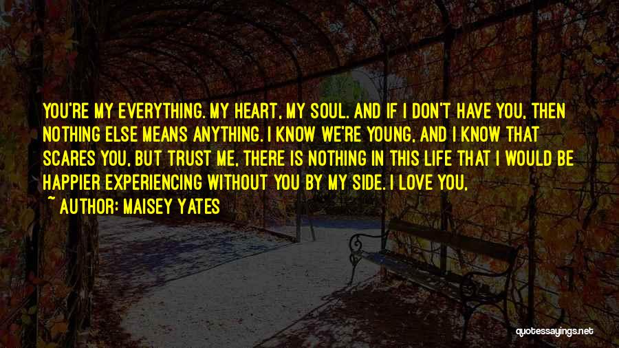 Love Is Nothing Without You Quotes By Maisey Yates