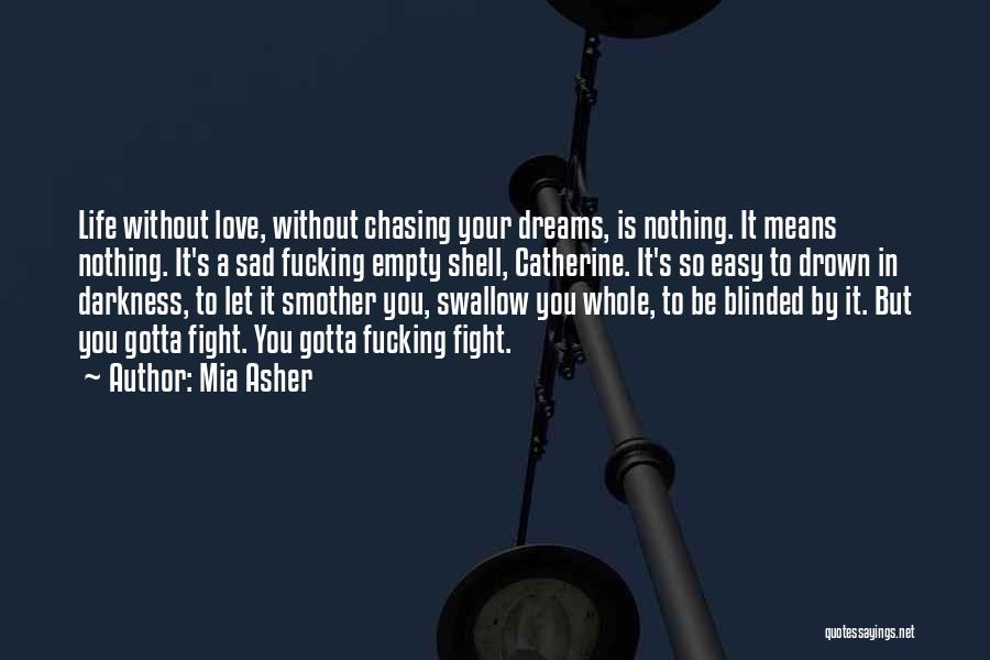 Love Is Nothing Without You Quotes By Mia Asher