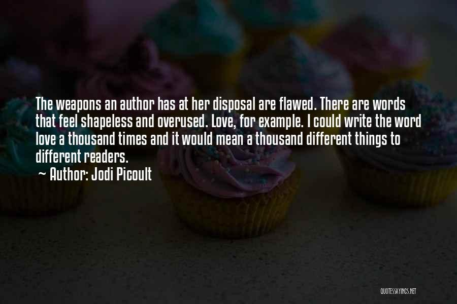 Love Is Overused Quotes By Jodi Picoult