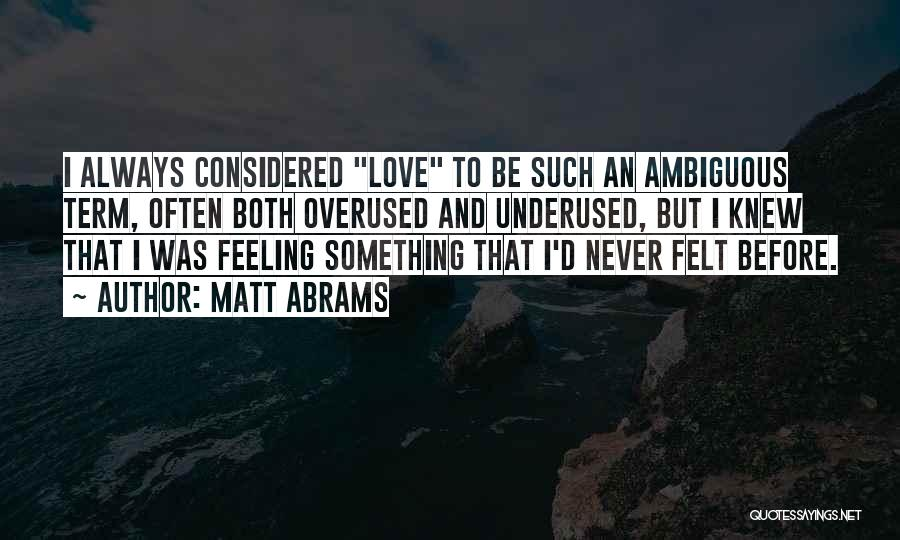 Love Is Overused Quotes By Matt Abrams