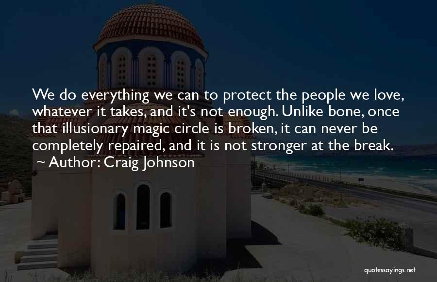 Love Is Stronger Than Everything Quotes By Craig Johnson