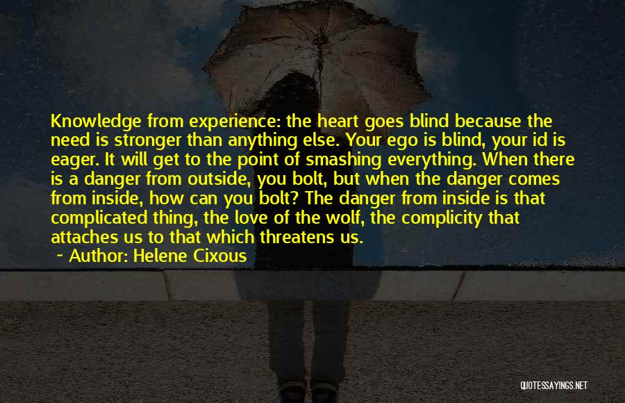 Love Is Stronger Than Everything Quotes By Helene Cixous