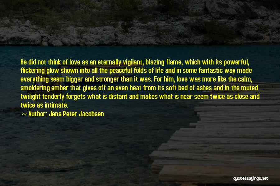 Love Is Stronger Than Everything Quotes By Jens Peter Jacobsen