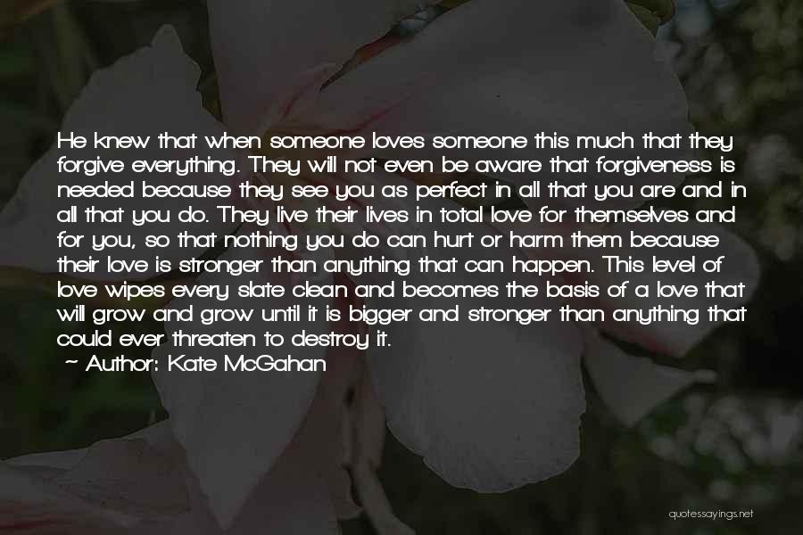 Love Is Stronger Than Everything Quotes By Kate McGahan