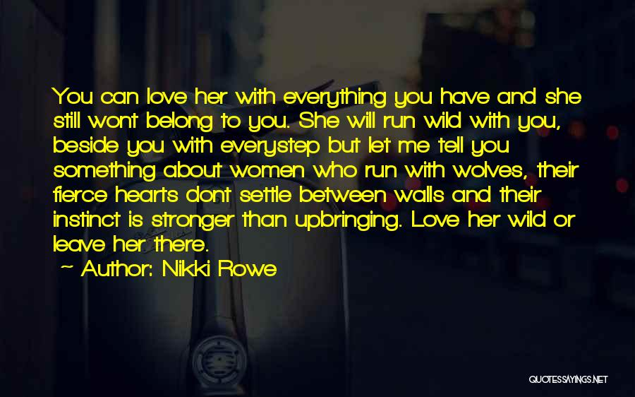 Love Is Stronger Than Everything Quotes By Nikki Rowe