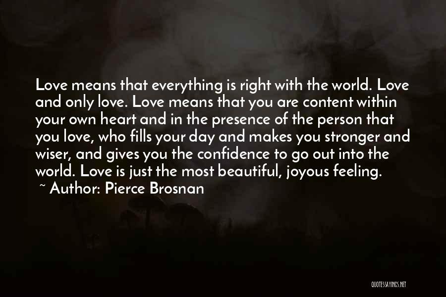 Love Is Stronger Than Everything Quotes By Pierce Brosnan