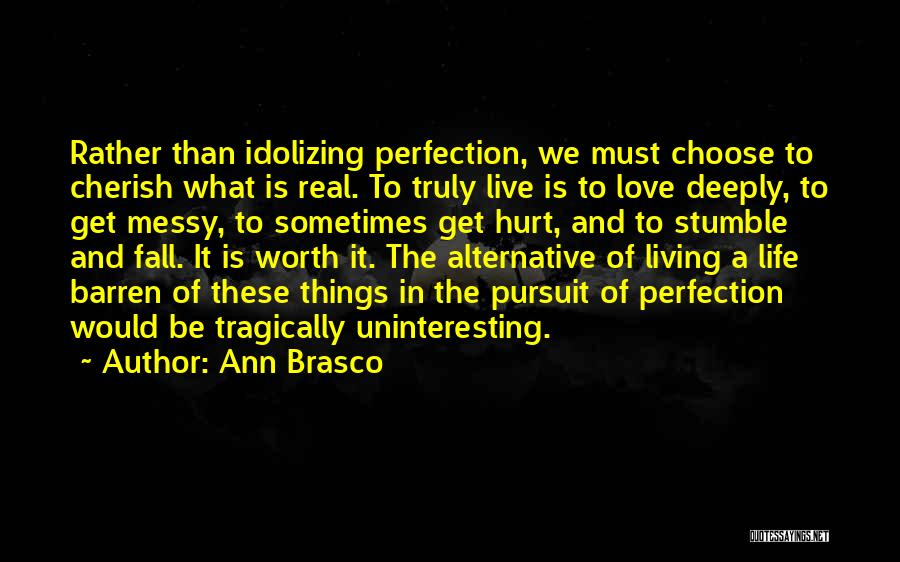 Love Is Worth The Fall Quotes By Ann Brasco