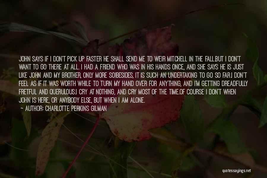 Love Is Worth The Fall Quotes By Charlotte Perkins Gilman