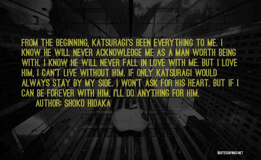 Love Is Worth The Fall Quotes By Shoko Hidaka
