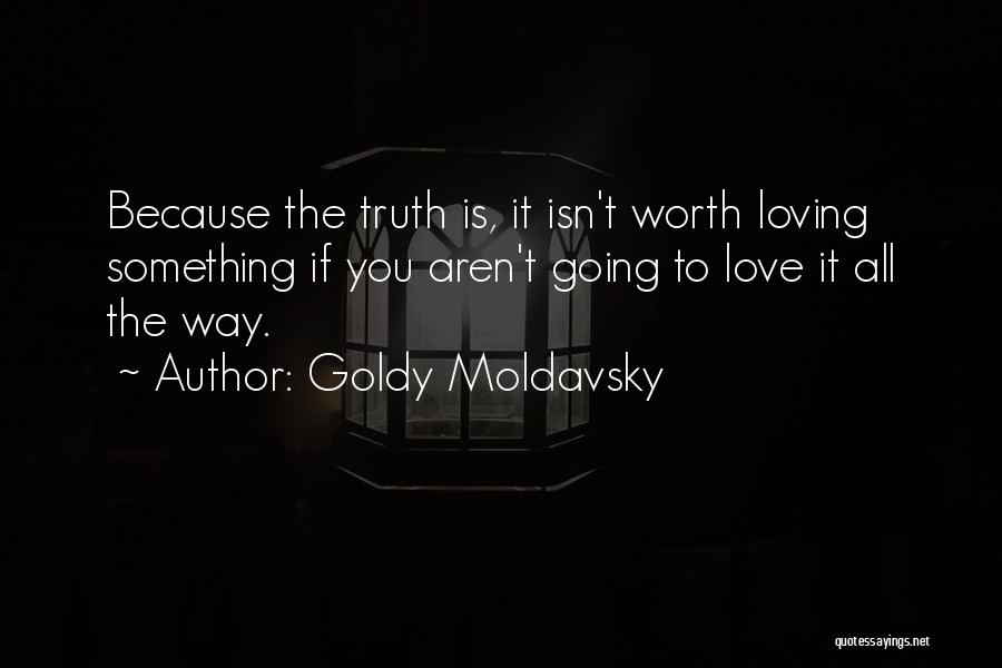 Love Is You Quotes By Goldy Moldavsky