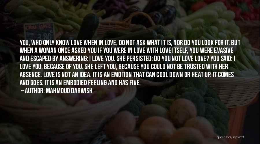 Love Is You Quotes By Mahmoud Darwish