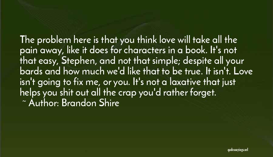 Love Isn't Simple Quotes By Brandon Shire