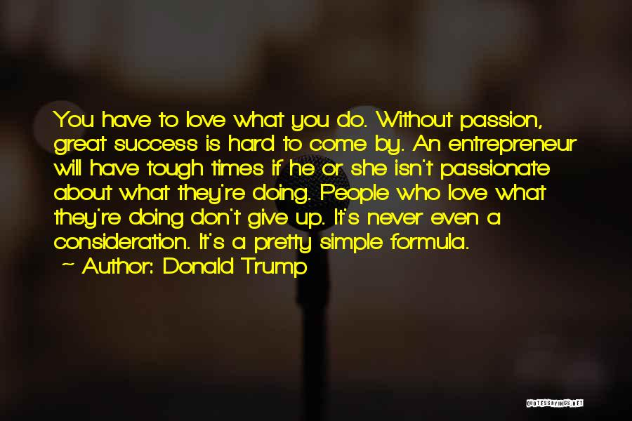 Love Isn't Simple Quotes By Donald Trump