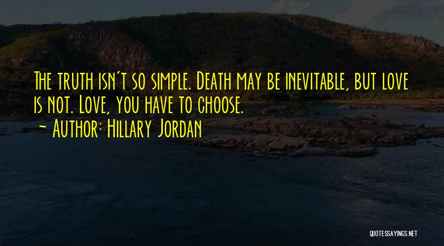 Love Isn't Simple Quotes By Hillary Jordan