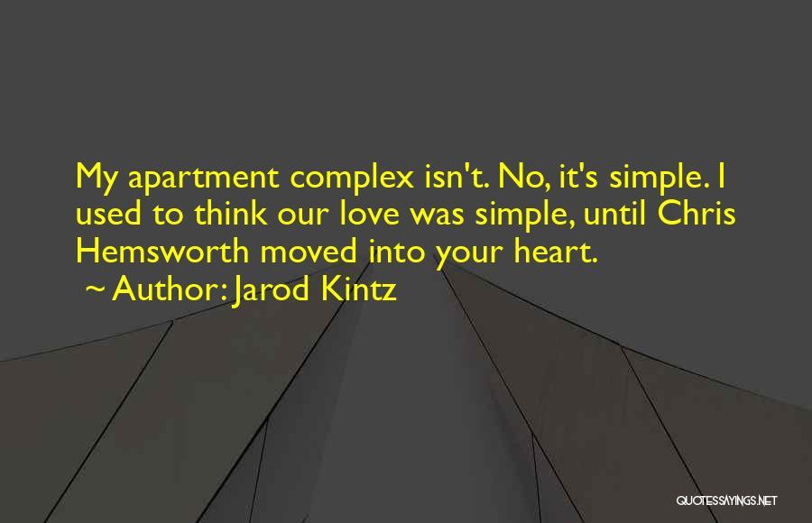 Love Isn't Simple Quotes By Jarod Kintz