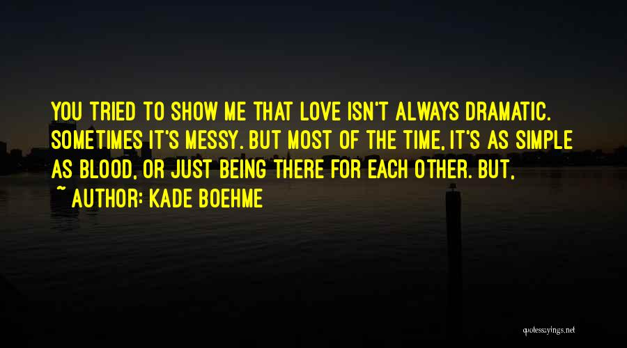 Love Isn't Simple Quotes By Kade Boehme