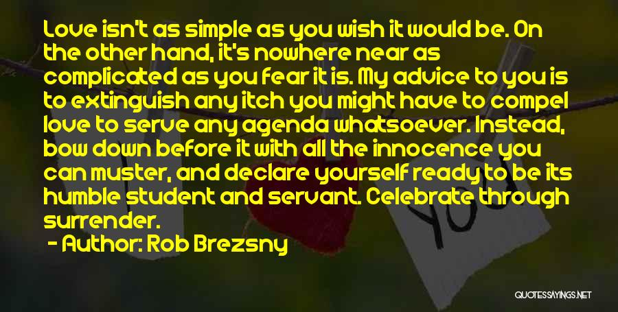 Love Isn't Simple Quotes By Rob Brezsny