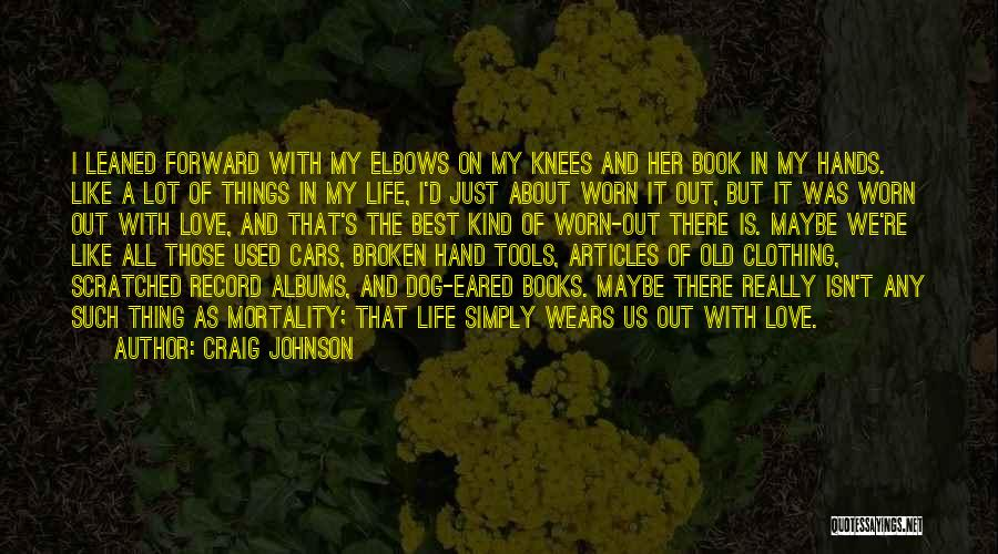 Love It Forward Book Quotes By Craig Johnson