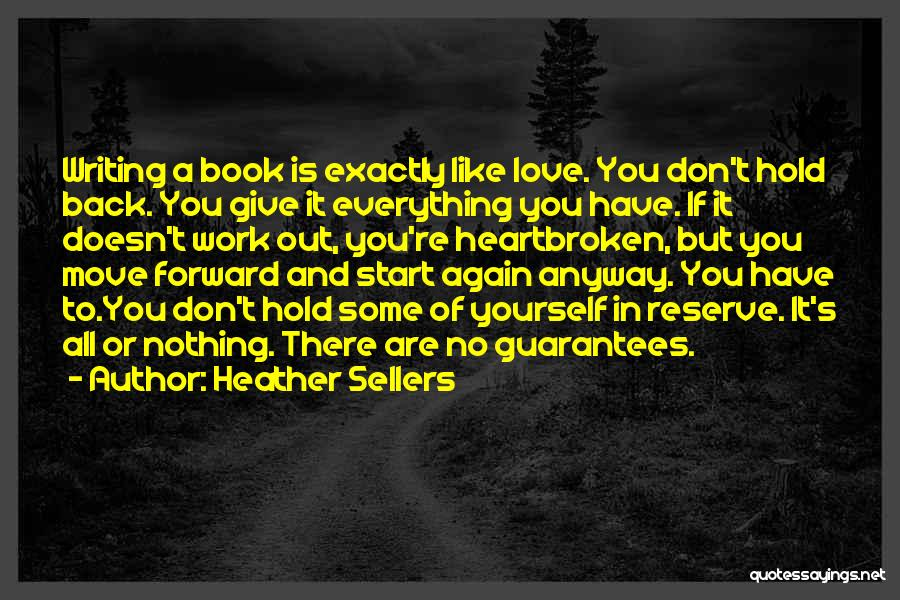 Love It Forward Book Quotes By Heather Sellers