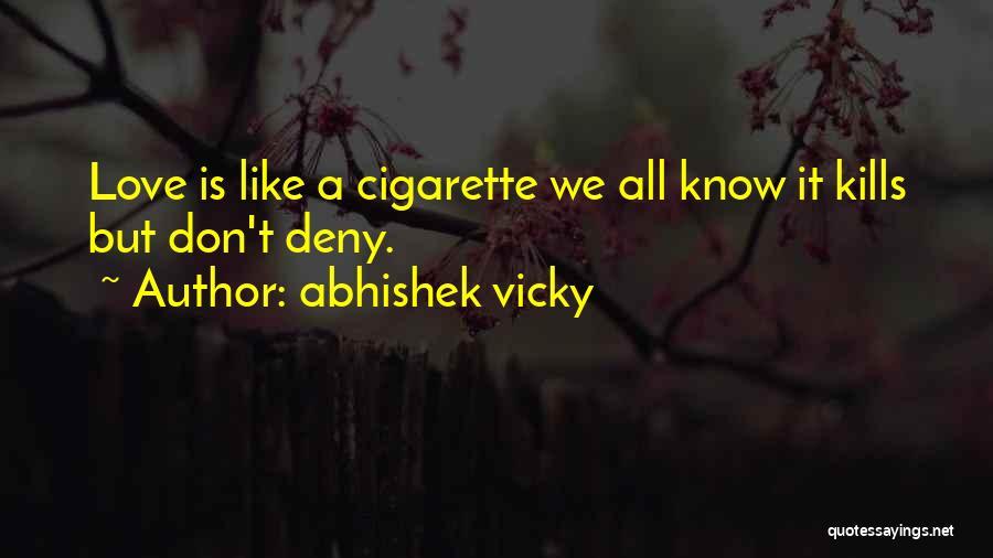 Love Kills Quotes By Abhishek Vicky