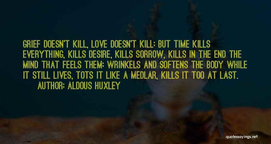 Love Kills Quotes By Aldous Huxley