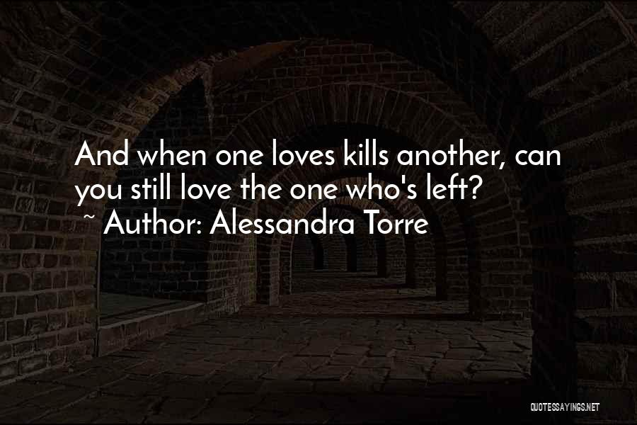 Love Kills Quotes By Alessandra Torre