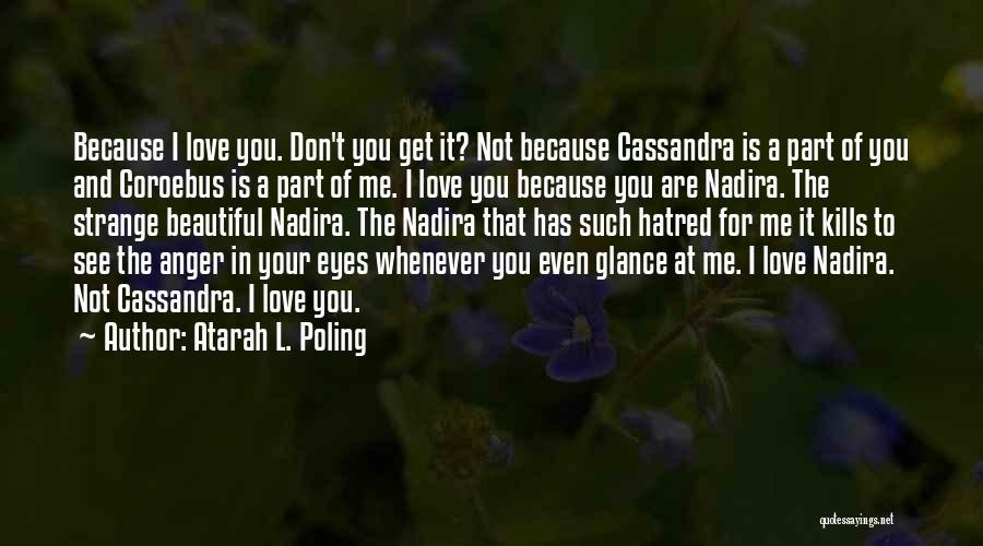 Love Kills Quotes By Atarah L. Poling