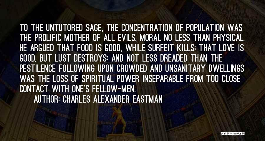 Love Kills Quotes By Charles Alexander Eastman