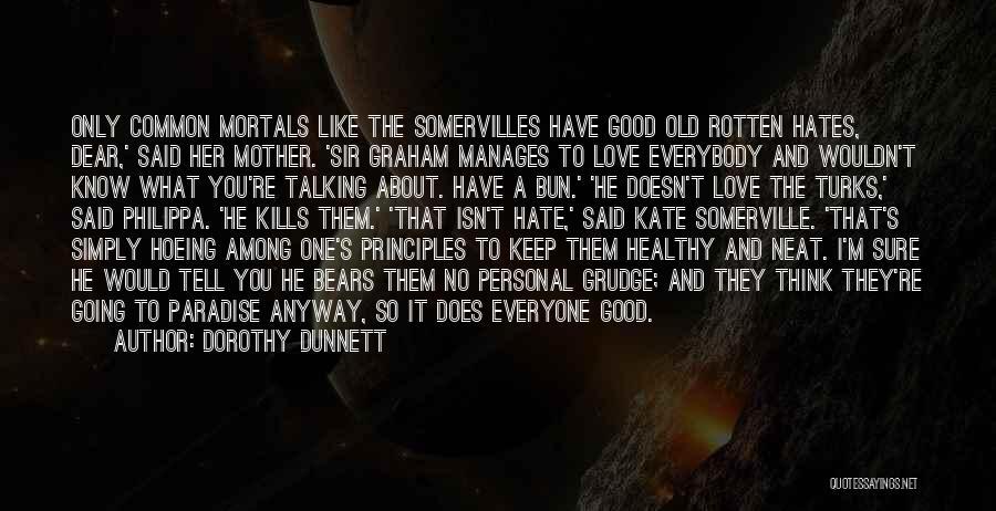 Love Kills Quotes By Dorothy Dunnett
