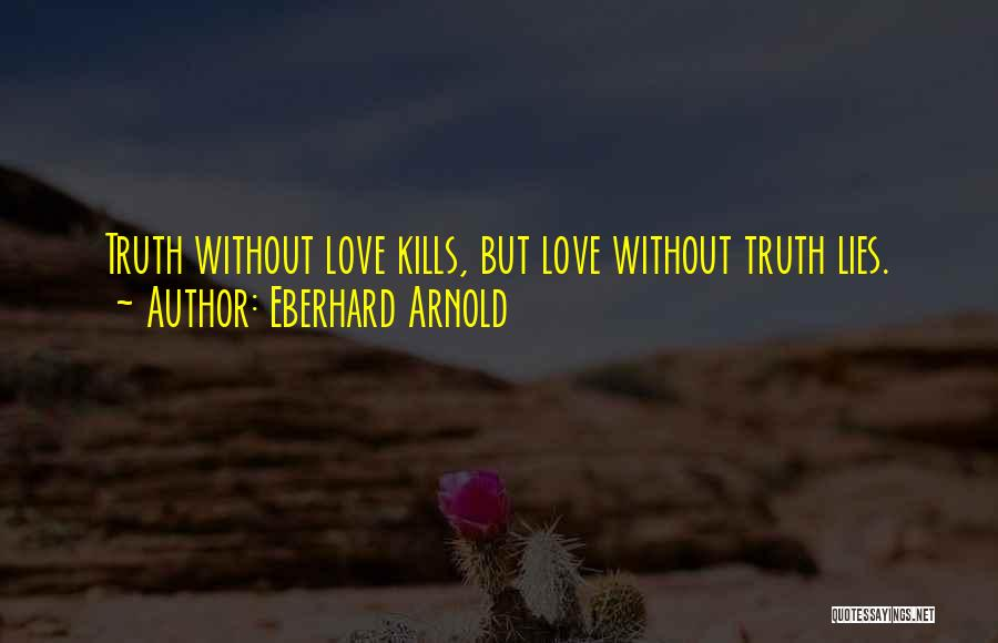 Love Kills Quotes By Eberhard Arnold