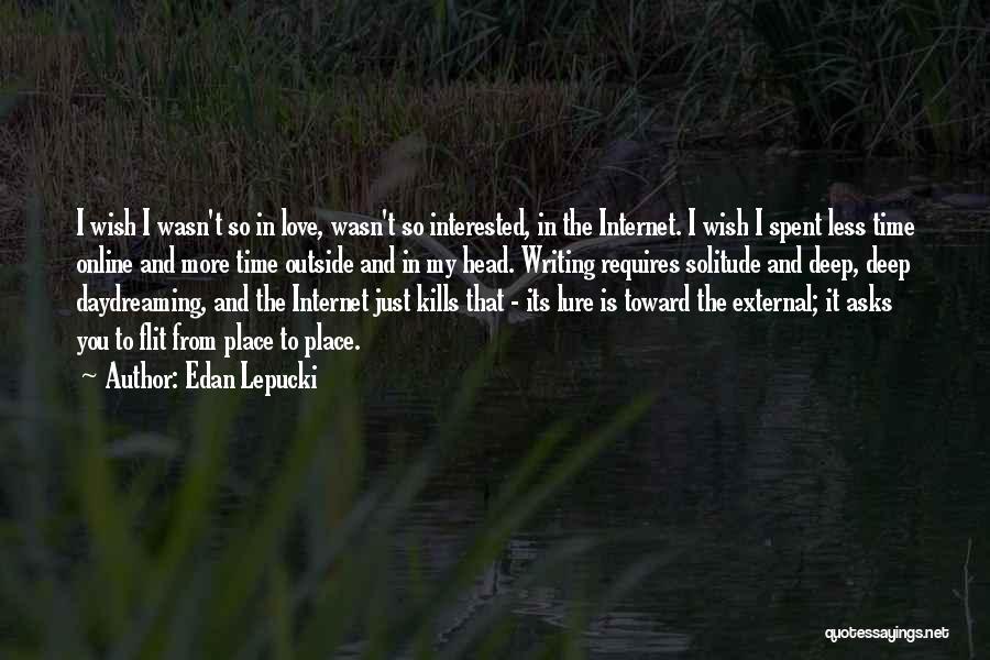 Love Kills Quotes By Edan Lepucki
