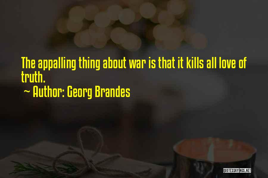 Love Kills Quotes By Georg Brandes