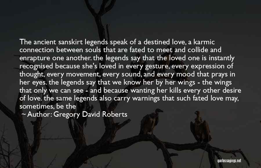 Love Kills Quotes By Gregory David Roberts