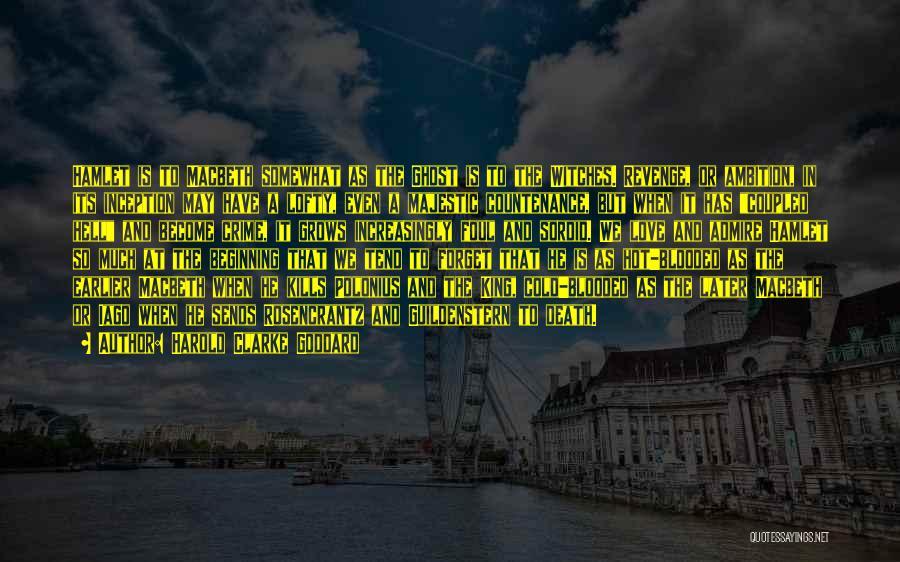 Love Kills Quotes By Harold Clarke Goddard