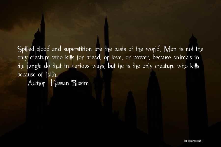 Love Kills Quotes By Hassan Blasim